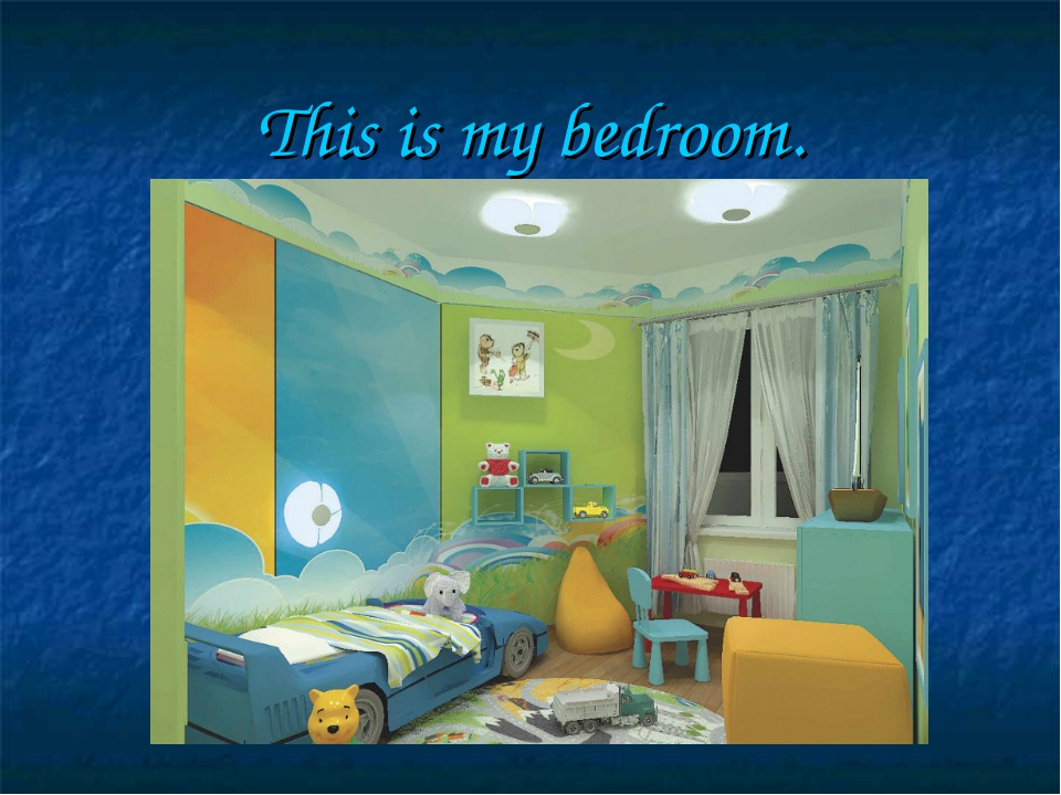 This is my bedroom.