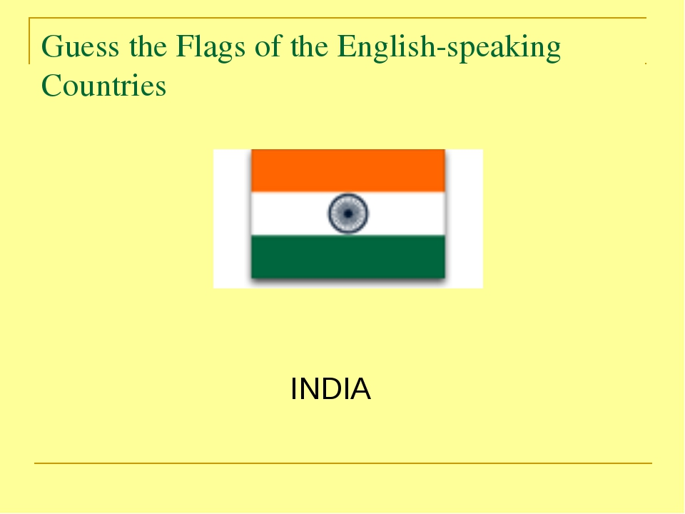 Guess the Flags of the English-speaking Countries INDIA