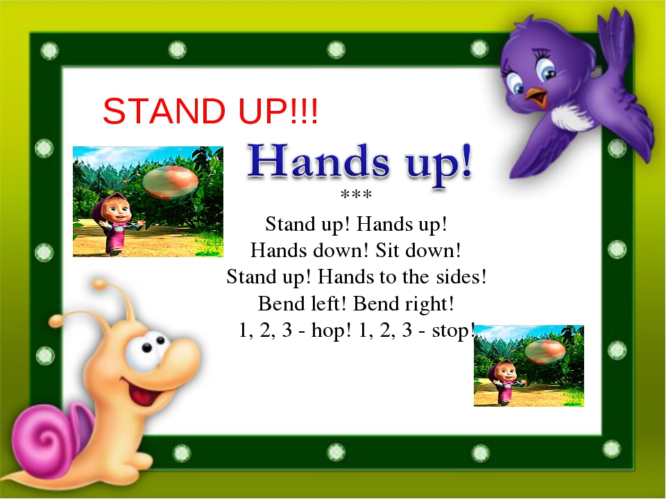 *** Stand up! Hands up! Hands down! Sit down! Stand up! Hands to the sides!...