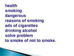 health smoking dangerous reasons of smoking ads of cigarettes drinking alcoho