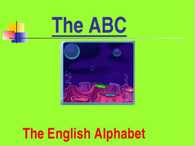 The English Alphabet The ABC