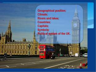 Geographical position; Climate; Rivers and lakes; Countries; Capitals; Symbo