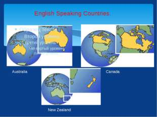 English Speaking Countries. Australia Canada New Zealand