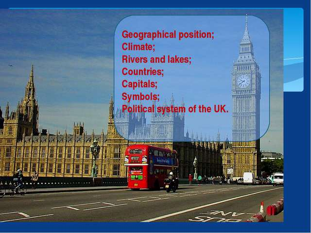 Geographical position; Climate; Rivers and lakes; Countries; Capitals; Symbo...