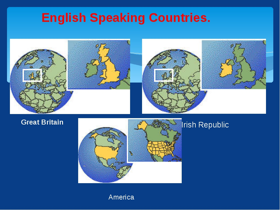 Irish Republic America Great Britain English Speaking Countries.