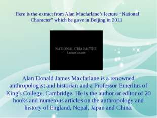"Here is the extract from Alan Macfarlane's lecture ""National Character"" which"