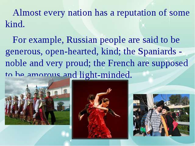 Almost every nation has a reputation of some kind. For example, Russian peop...