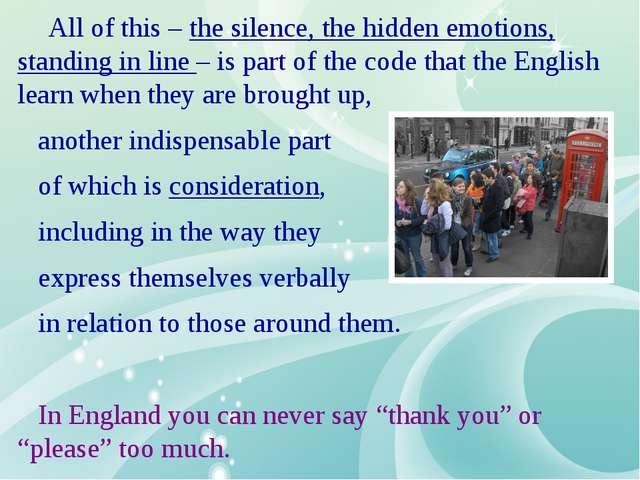 All of this – the silence, the hidden emotions, standing in line – is part o...