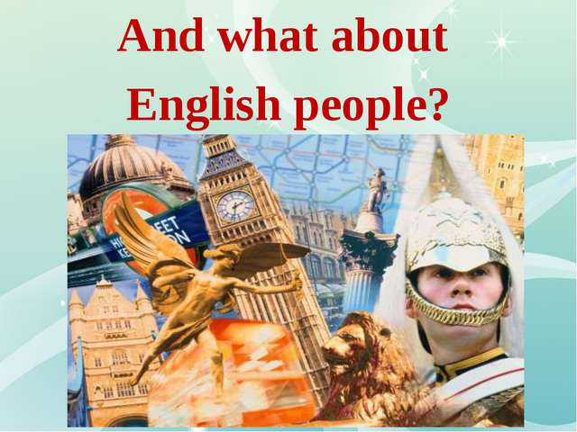 And what about English people?