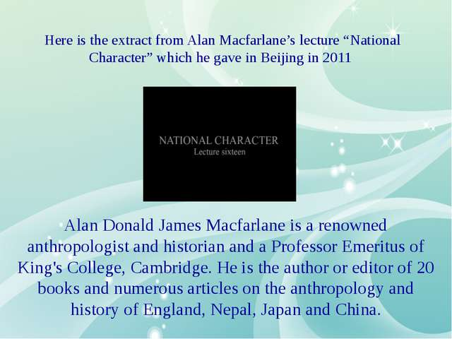 "Here is the extract from Alan Macfarlane's lecture ""National Character"" which..."