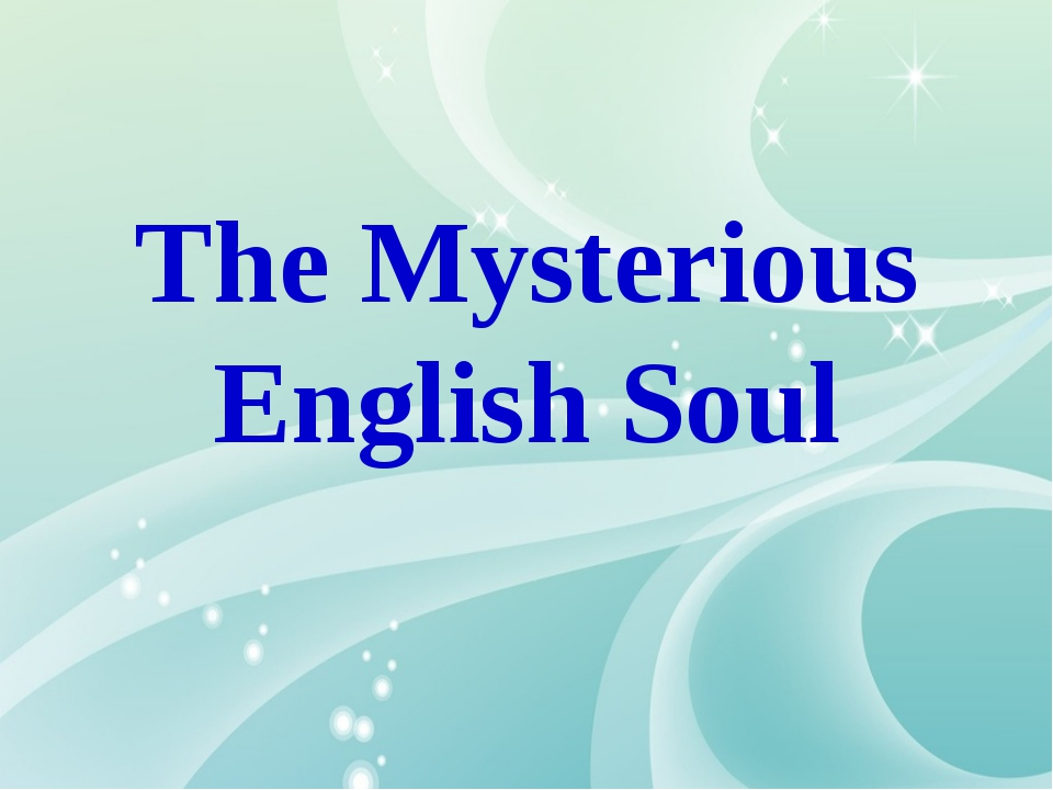 The Mysterious English Soul