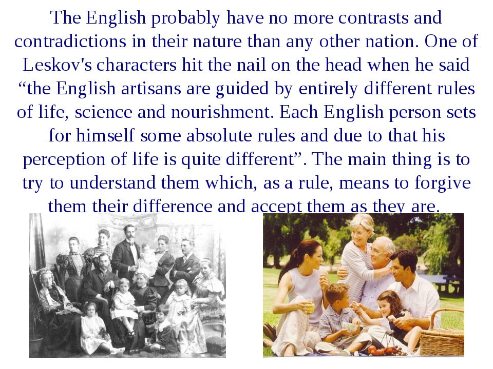The English probably have no more contrasts and contradictions in their natur...