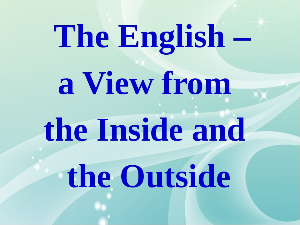 The English – a View from the Inside and the Outside