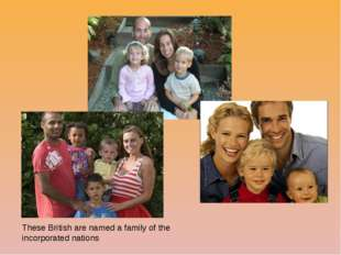These British are named a family of the incorporated nations