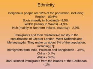 Ethnicity Indigenous people are 92% of the population, including: English - 8