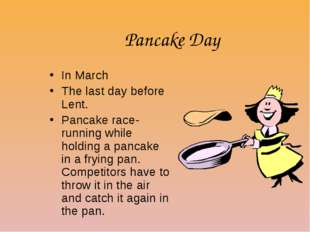 Pancake Day In March The last day before Lent. Pancake race-running while hol