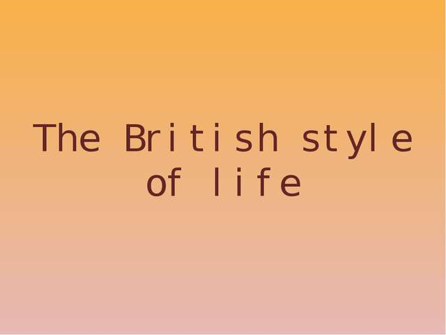 The British style of life