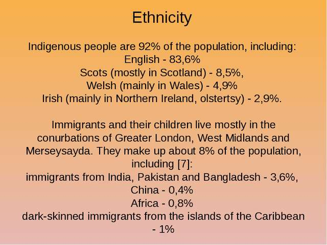 Ethnicity Indigenous people are 92% of the population, including: English - 8...