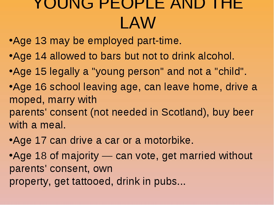 YOUNG PEOPLE AND THE LAW Age 13 may be employed part-time. Age 14 allowed to...