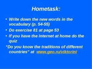 Hometask: Write down the new words in the vocabulary (p. 54-55) Do exercise 8