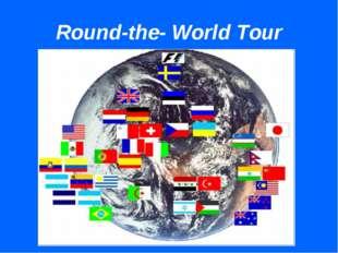 Round-the- World Tour