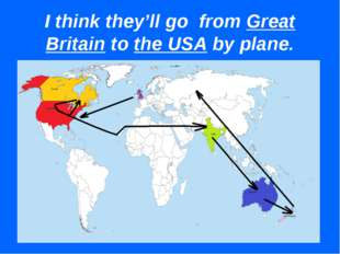 I think they'll go from Great Britain to the USA by plane.