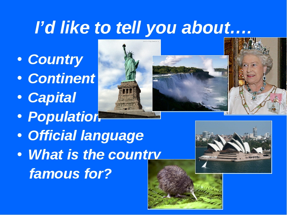 I'd like to tell you about…. Country Continent Capital Population Official la...