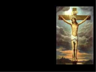 Старинная легенда гласит, что когда Иисус Христос был распят на кресте, к не