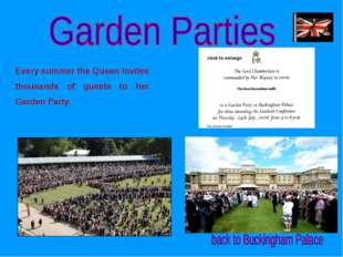 Every summer the Queen invites thousands of guests to her Garden Party. click