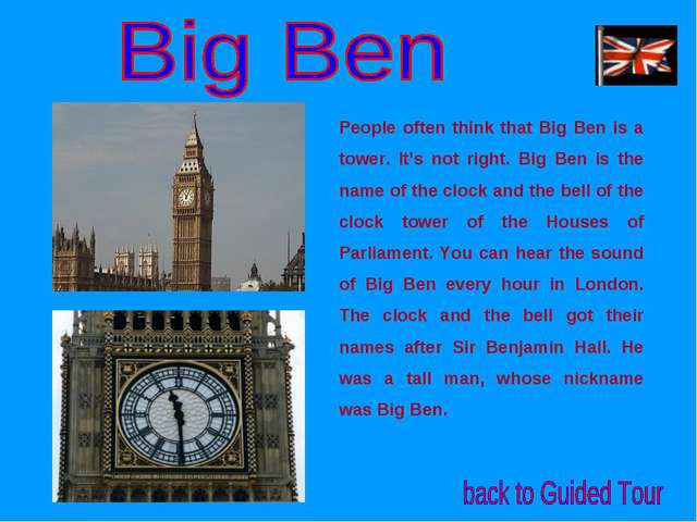 People often think that Big Ben is a tower. It's not right. Big Ben is the na...