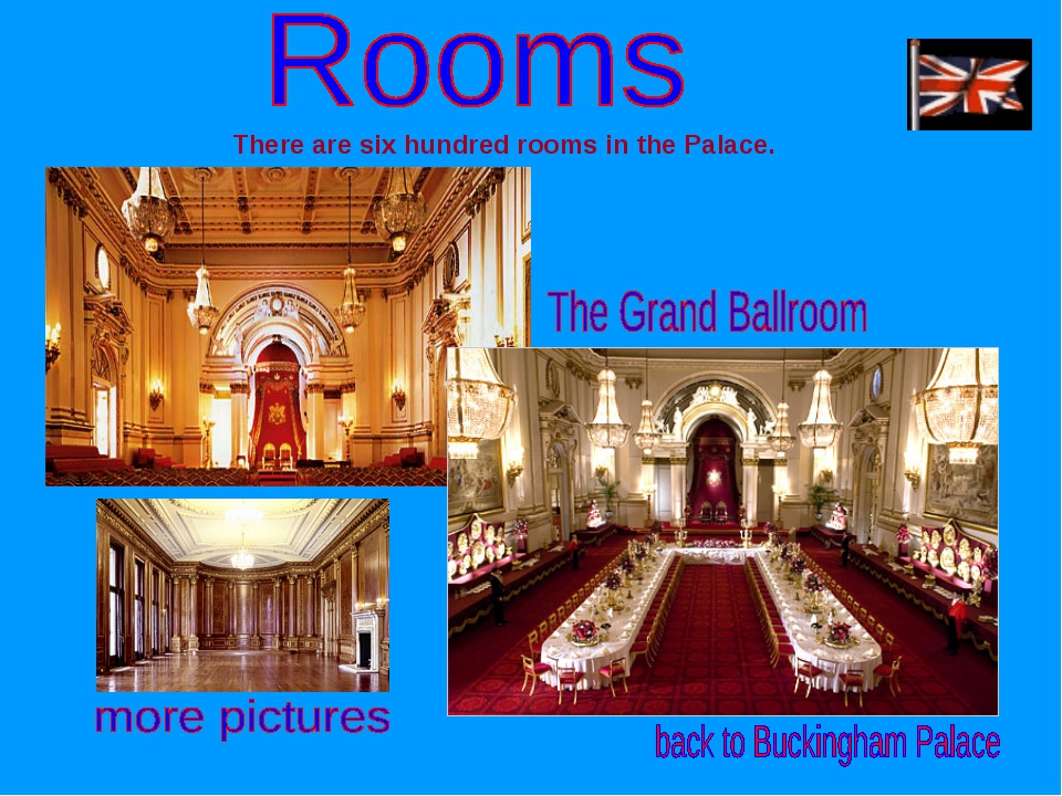 There are six hundred rooms in the Palace.