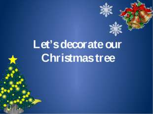 Let's decorate our Christmas tree