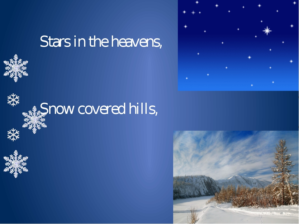 Stars in the heavens, Snow covered hills,