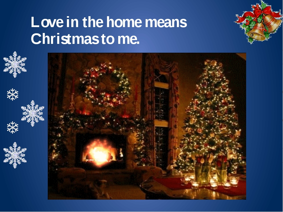 Love in the home means Christmas to me.
