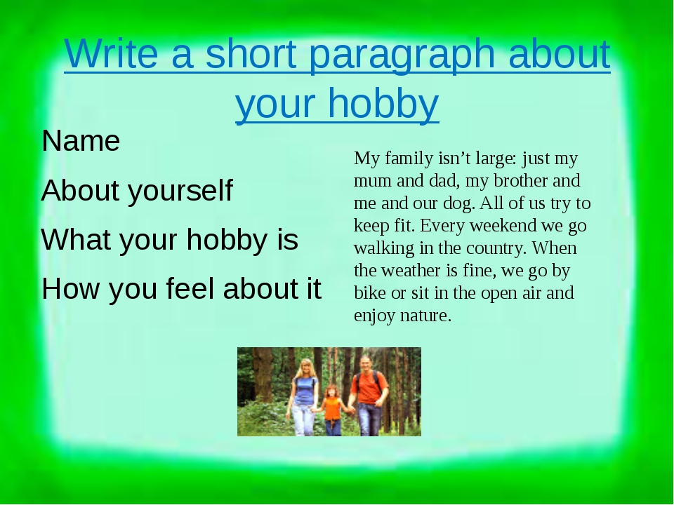 Write a short paragraph about your hobby Name About yourself What your hobby...