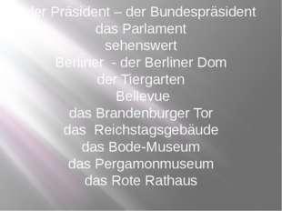 der Präsident – der Bundespräsident das Parlament sehenswert Berliner - der B