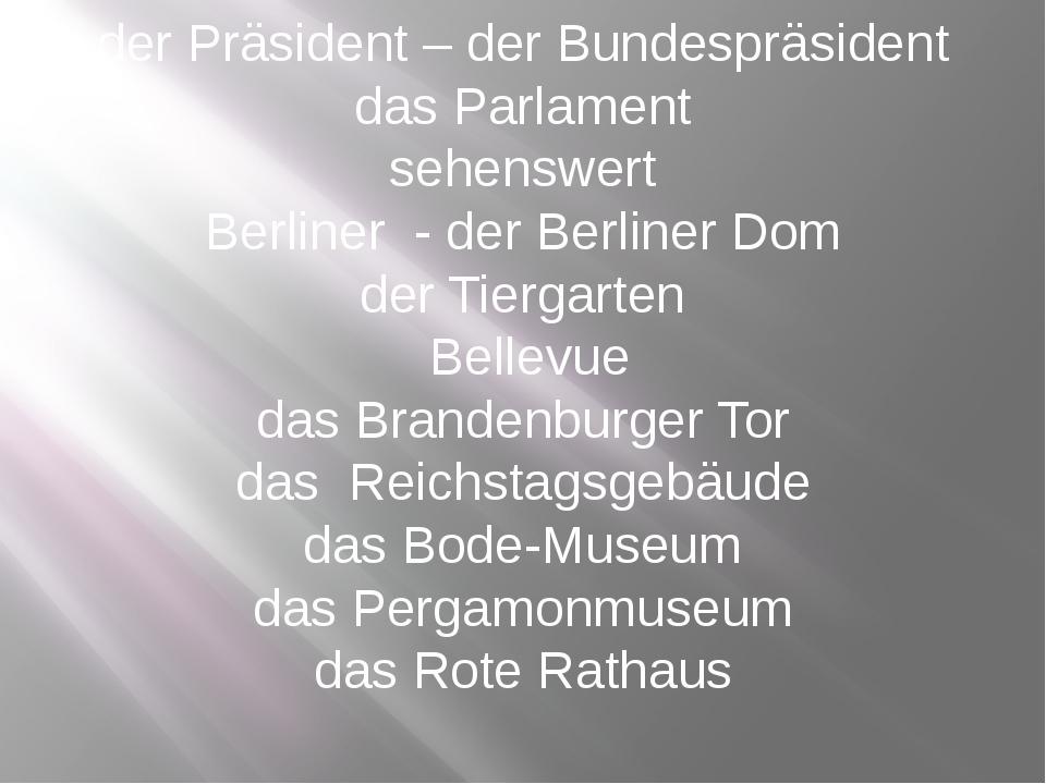 der Präsident – der Bundespräsident das Parlament sehenswert Berliner - der B...