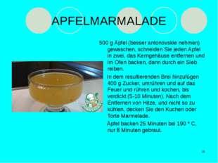 APFELMARMALADE 500 g Äpfel (besser antonovskie nehmen) gewaschen, schneiden S