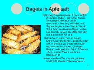 Bagels in Apfelsaft Blätterteig (ungesäuertes) - 1 Pack, Apfel - 3-4 Stück;.