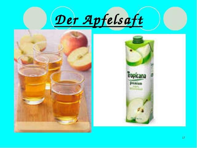 * Der Apfelsaft