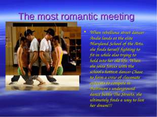 The most romantic meeting When rebellious street dancer Andie lands at the el
