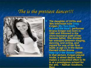 The is the prettiest dancer!!! The daughter of 1970s and '80s television icon