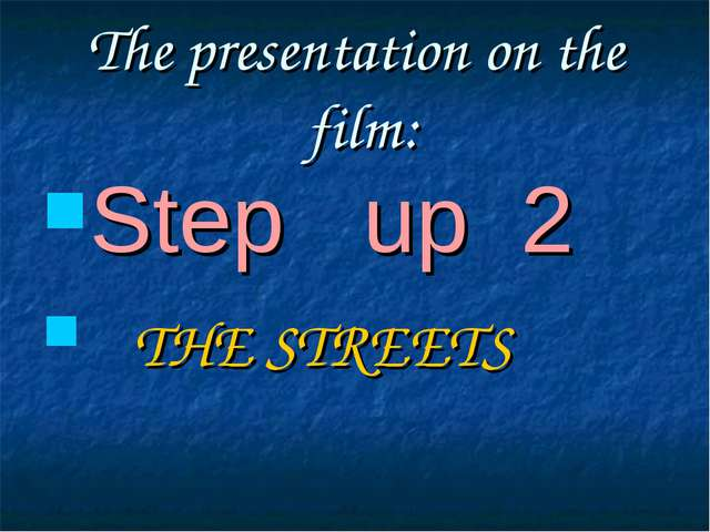 The presentation on the film: Step up 2 THE STREETS