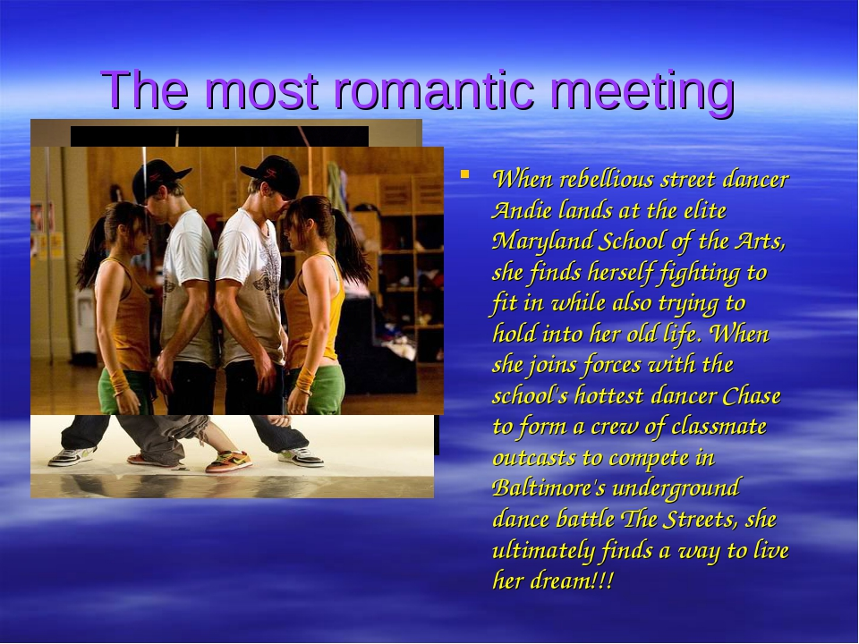The most romantic meeting When rebellious street dancer Andie lands at the el...