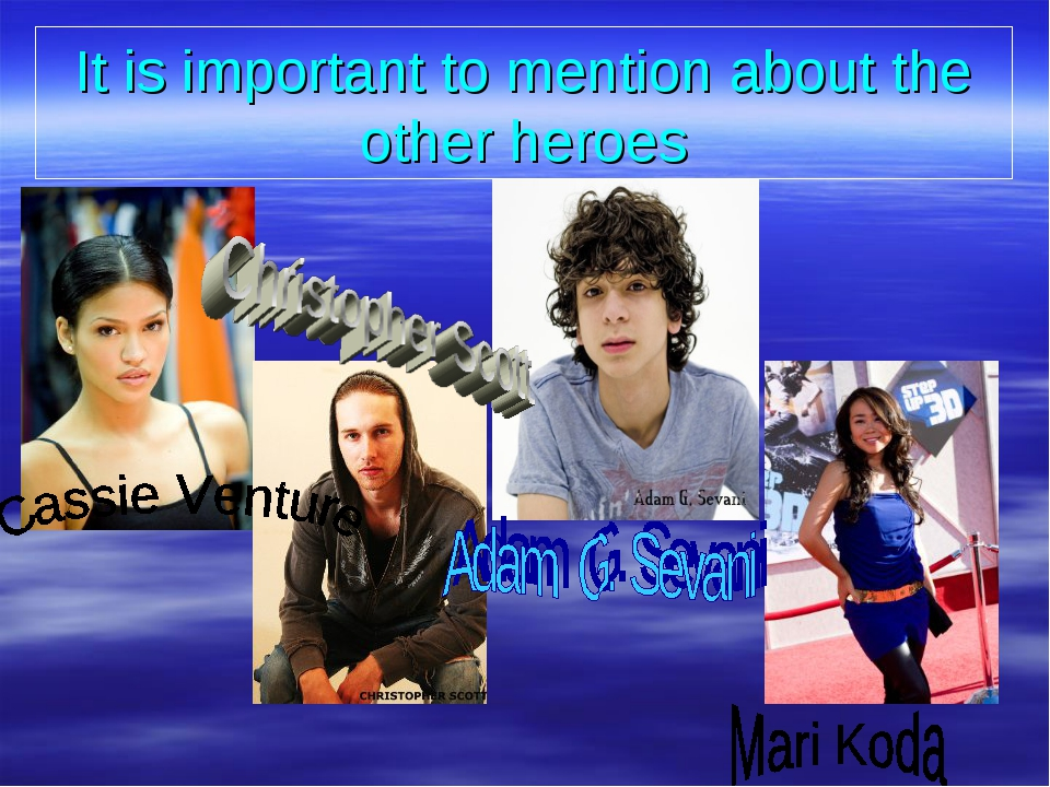 It is important to mention about the other heroes