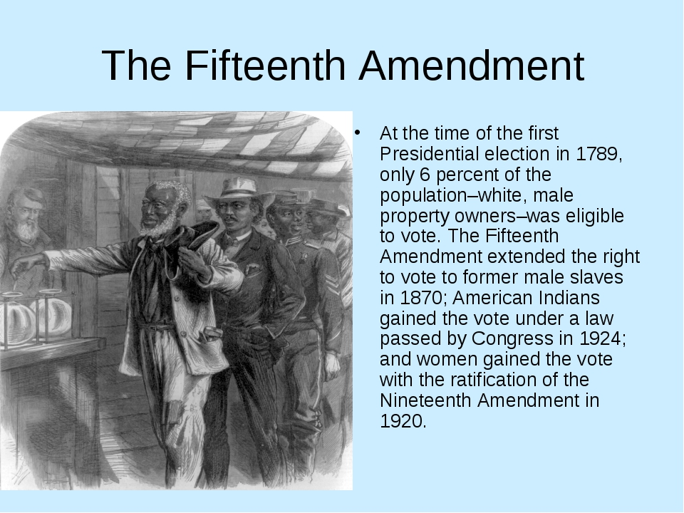The Fifteenth Amendment At the time of the first Presidential election in 178...