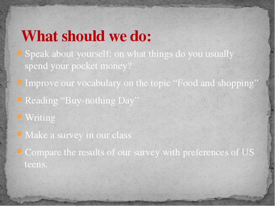 Speak about yourself: on what things do you usually spend your pocket money?...