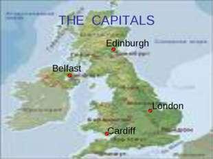 THE CAPITALS Edinburgh Belfast London Cardiff