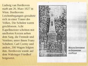 Ludwig van Beethoven starb am 26. Marz 1827 in Wien. Beethovens Leichenbegang