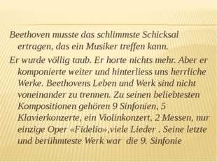 Beethoven musste das schlimmste Schicksal ertragen, das ein Musiker treffen k